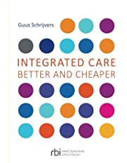 Integrated Care: Better and Cheaper