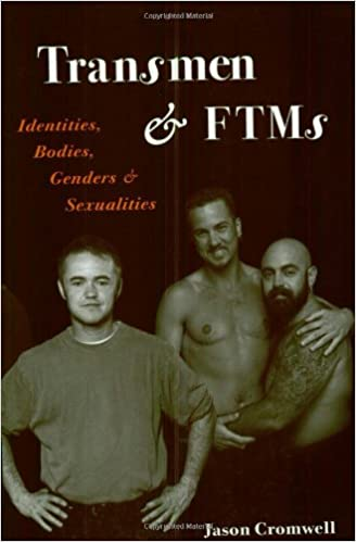 Image result for Transmen & FTMs – Identities, Bodies, Genders & Sexualities by Jason Cromwell