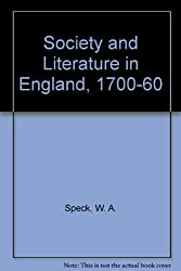 Society and Literature in England, 1700-60 (Literature and society series)