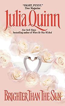 Brighter Than the Sun (Lyndon Sisters Book 2) by [Quinn, Julia]
