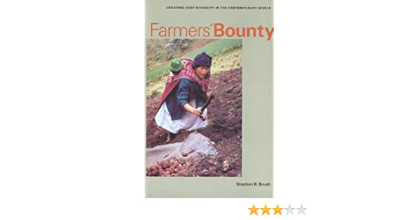 Farmers Bounty:Locating Crop Diversity in the Contemporary World (Yale Agrarian Studies)