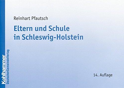 Eltern und Schule in Schleswig-Holstein: Informationsbroschüre mit Rechts- und Verwaltungsvorschriften und einer erläuternden Einführung
