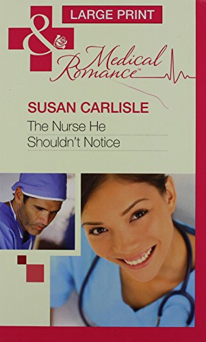 book cover of The Nurse He Shouldn\'t Notice