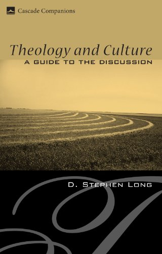 Theology and Culture: A Guide to the Discussion (Cascade Companions)