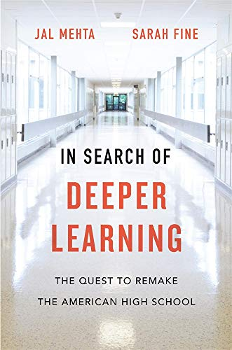 In Search of Deeper Learning: The Quest to Remake the American High School (Aspects Of Teaching And Learning In Secondary Schools)