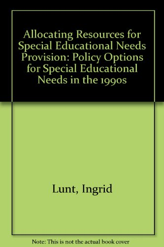 Allocating Resources for Special Educational Needs Provision: Policy Options for Special Educational Needs in the 1990s