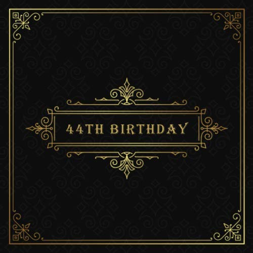44th BIRTHDAY: 44 Years HBD Celebration Message Logbook, Keepsake Memory Book for Happy Bday Party Family Friends & Guests to Write  and Sign in for ... & Retro Ornaments Guestbook Gifts for Men