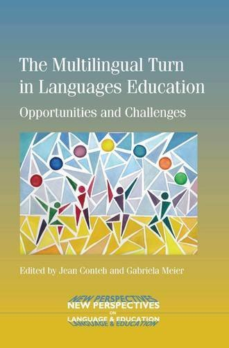 The Multilingual Turn in Languages Education: Opportunities and Challenges (New Perspectives on Language and Education) (Challenges Of Teaching Language In Multicultural Classroom)