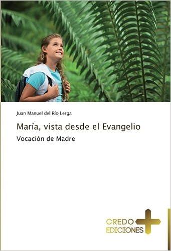 Book María, vista desde el Evangelio: Vocación de Madre