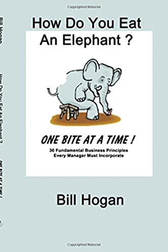41E7sIbJs1L._SX331_BO1204203200_ how do you eat an elephant? one bite at a time bill hogan
