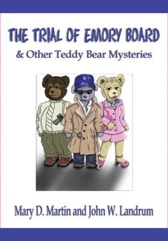 Download The Trial of Emory Board and Other Teddy Bear Mysteries by John Landrum (2004-02-16) PDF