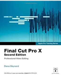 Final Cut Pro X 10 3 - Apple Pro Training Series