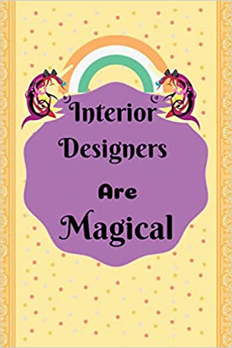 Interior Designers Are Magical Blank dot grid Journal
