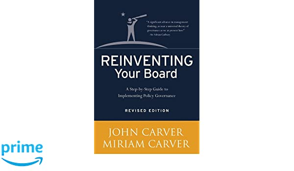Reinventing Your Board J-B Carver Board Governance Series ...