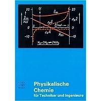 Physikalische Chemie für Techniker und Ingenieure