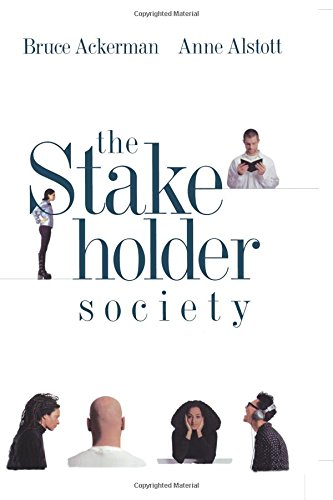 an analysis of the stakeholder society an essay by ackerman and alstott Basic income, stakeholder grants, and class analysis erik olin wright at the core of the class analysis of capitalist society in both the marxian and weberian and class analysis 4 6 in ackerman and alstott's proposal.
