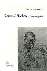 Samuel Beckett : irremplaçable.