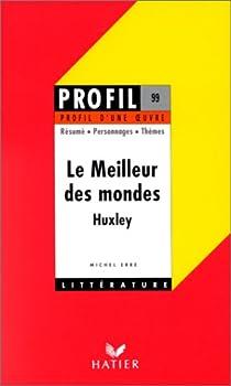 Profil d'une oeuvre : Le meilleur des mondes, Huxley par Erre