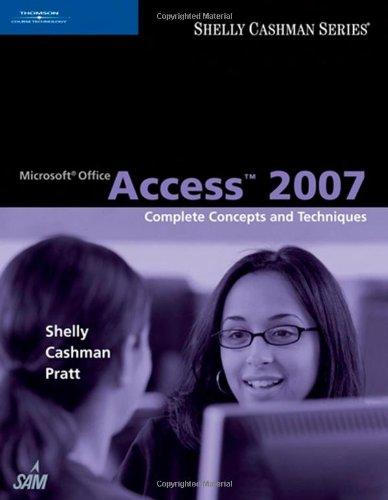 Microsoft Office Access 2007: Complete Concepts and Techniques (Available Titles Skills Assessment Manager (SAM) - Offic