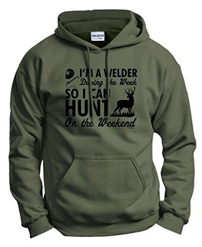 Welder Gift So I Can Hunt on The Weekend Hunting Hoodie Sweatshirt 2XL MlGrn Military Green