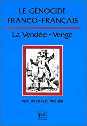 Le Génocide franco-français : La Vendée - Vengé