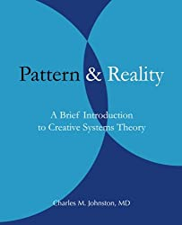 Pattern and Reality: An Introduction to Creative Systems Theory