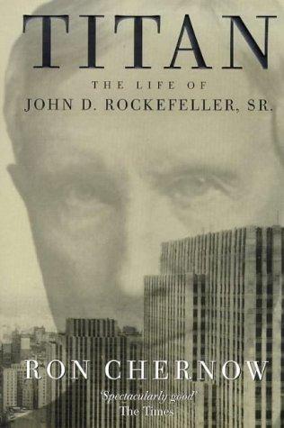 Titan: Life of John D.Rockefeller Sr.: Amazon.es: Chernow ...
