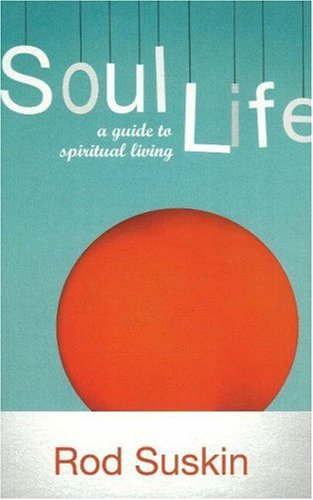 Read Online Soul Life: A Guide to Spiritual Living ebook