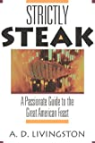 Strictly Steak, A. D. Livingston, 1580800483