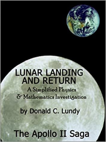 Book Lunar Landing and Return: A Simplified Physics & Mathematics Investigation-The Apollo II Saga by Donald C. Lundy (2001-07-01)