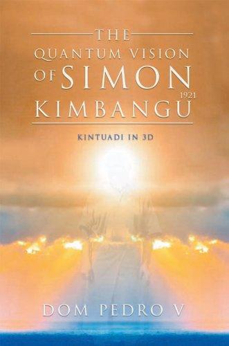 The Quantum Vision of Simon Kimbangu: Kintuadi in 3D