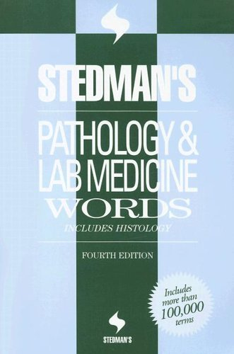 Stedman's Pathology And Laboratory Medicine Words: Includes Histology Fourth Edition (Stedman's Word Books)