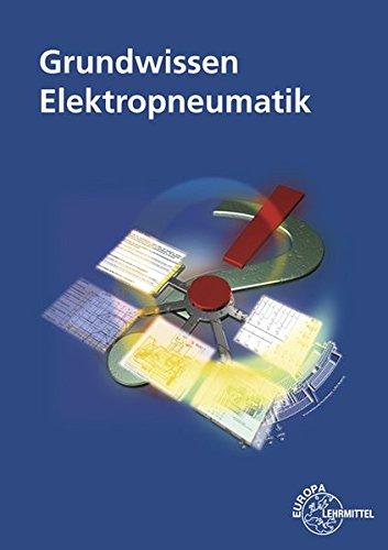 Grundwissen Elektropneumatik  Ein Handlungsorientiertes Unterrichtsprojekt