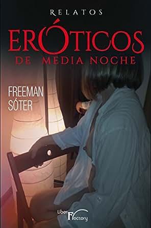 Relatos eróticos de medianoche (Novela erótica) eBook