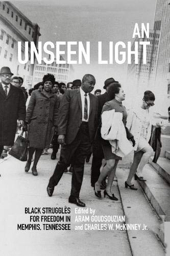 Search : An Unseen Light: Black Struggles for Freedom in Memphis, Tennessee (Civil Rights and Struggle)