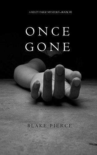 Once Gone (a Riley Paige Mystery–Book #1)