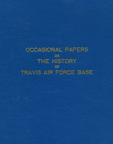 (Occasional Papers on the History of Travis Air Force Base)