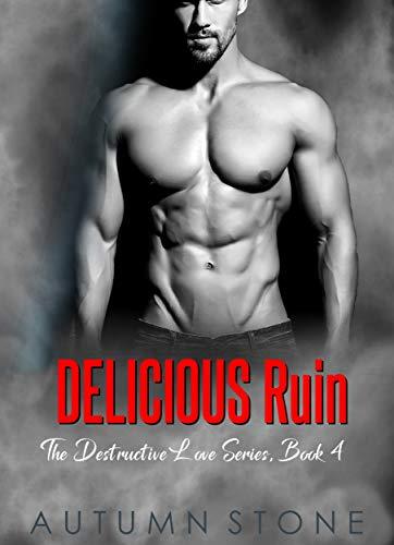 Delicious Ruin: The Destructive Love Series, Book - Ruin Stone