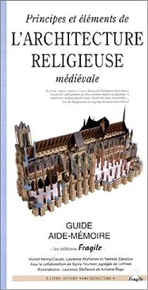 Principes et éléments de l'architecture religieuse médiévale par Henry-Claude