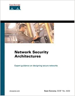 Network security architectures expert guidance on designing network security architectures expert guidance on designing secure networks amazon sean convery libri in altre lingue malvernweather Image collections