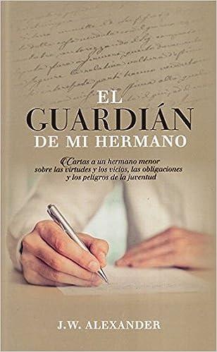 Amazon.com: El Guardián de Mi Hermano - cartas de un hermano ...