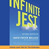 Infinite Jest, Part III: The Endnotes