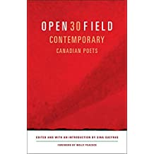 Open Field 30 Contemporary Canadian Poets: An Anthology Of Contemporary Poets