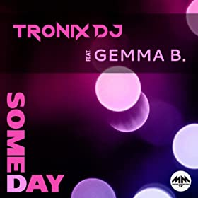 Tronix DJ feat. Gemma B-Someday