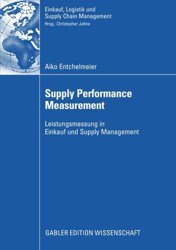 Supply Performance Measurement: Leistungsmessung in Einkauf und Supply Management (Einkauf, Logistik und Supply Chain Management) (German Edition)
