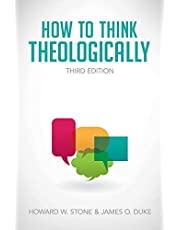 How To Think Theologically 3/E