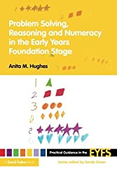 Problem Solving, Reasoning and Numeracy in the Early Years Foundation Stage (Practical Guidance in the EYFS)