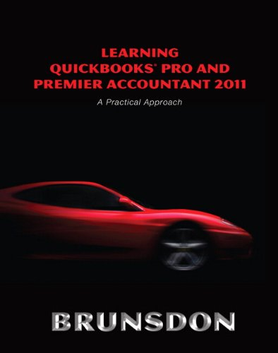Learning Quickbooks Pro and Premier Accountant 2011: A Practical Approach