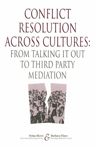 Conflict Resolution Across Cultures : From Talking It Out to Third Party Mediation