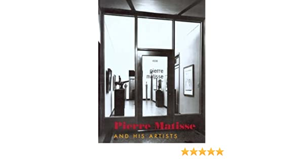Pierre Matisse and His Artists: Amazon.es: Riswold, William: Libros en idiomas extranjeros